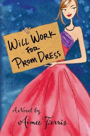 Will Work for Prom Dress by Aimee Ferris