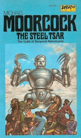 The Steel Tsar by Michael Moorcock