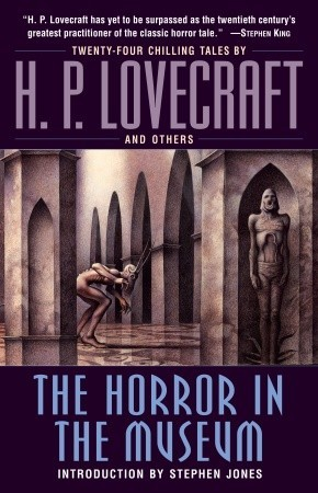 The Horror in the Museum H.P. Lovecraft Collected Short Stories 2