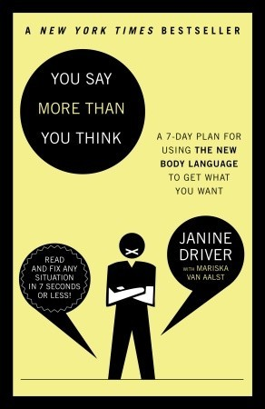 You Say More Than You Think by Janine Driver