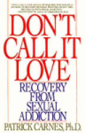 Don't Call It Love by Patrick J. Carnes