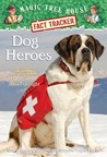 Dog Heroes (Magic Tree House Fact Tracker, #24)