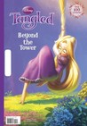 Beyond the Tower (Tangled)