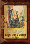 Silver Dragon Codex (Dragon Codices, #6)