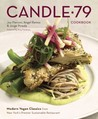 Candle 79 Cookbook: Modern Vegan Classics from New York's Premier Sustainable Restaurant