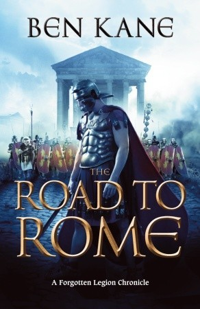 The Road to Rome (Forgotten Legion Chronicles, #3)