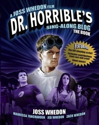 Dr Horrible's Sing-Along Blog Book by Joss Whedon