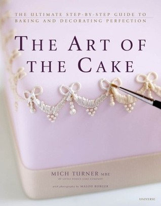 The Art of the Cake by Mich Turner