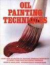 Oil Painting Techniques: Learn How to Master Oil Painting Working Techniques to Create your Own Successful Paintings