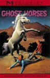 Ghost Horses (Mysteries in Our National Park, #6)