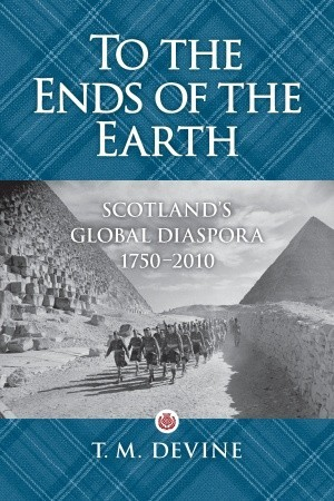 To the Ends of the Earth by T.M. Devine