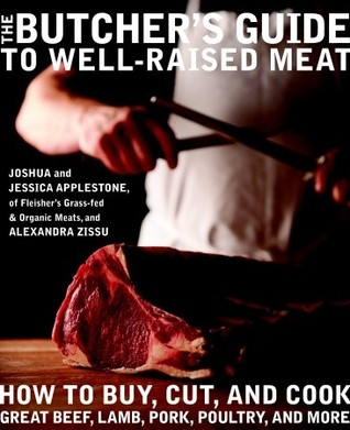 The Butcher's Guide to Well-Raised Meat by Joshua Applestone
