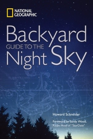 Backyard Guide to the Night Sky by Howard Schneider