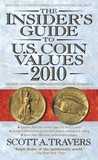The Insider's Guide to U.S. Coin Values 2010