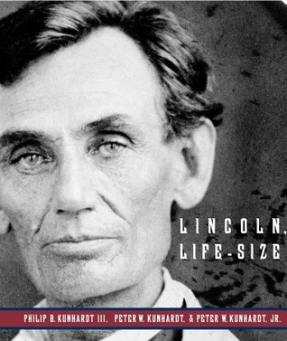 Lincoln, Life-Size by Philip B. Kunhardt Iii