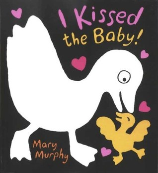 I Kissed the Baby! by Mary Murphy