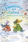 Houndsley and Catina and the Quiet Time (Houndsley and Catina, #3)