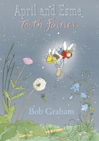 April and Esme Tooth Fairies by Bob Graham