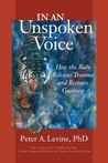 In an Unspoken Voice by Peter A. Levine
