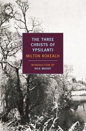 The Three Christs of Ypsilanti by Milton Rokeach