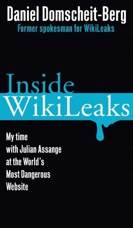Inside WikiLeaks by Daniel Domscheit-Berg