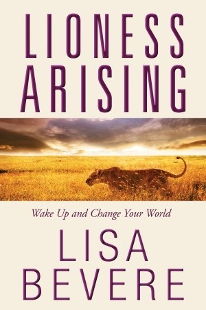 Lioness Arising: Awaken the Power of the Untamed Life