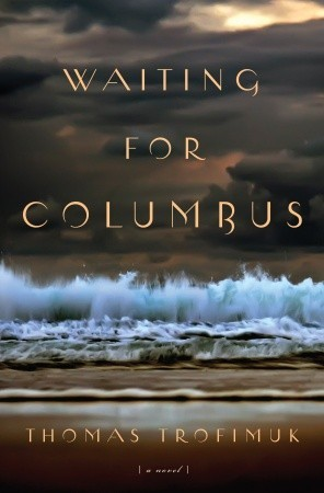 Waiting for Columbus by Thomas Trofimuk