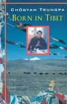 Born in Tibet by Chgyam Trungpa