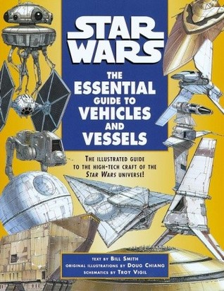 Star Wars: The Essential Guide to Vehicles and Vessels (Star Wars: Essential Guides)