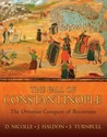 The Fall of Constantinople: The Ottoman conquest of Byzantium