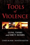 Tools of Violence: Guns, Tanks and Dirty Bombs