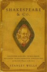 Shakespeare and Co. by Stanley W. Wells