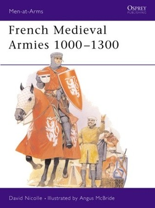 Free download French Medieval Armies 1000-1300 (Men-at-Arms #231) PDF