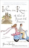 When in Rome...: A Novel of Piazzas and Passion