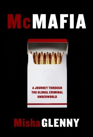 McMafia: A Journey Through the Global Underworld