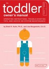 The Toddler Owner's Manual by Brett Kuhn