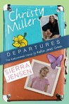 Departures: Two Rediscovered Stories of Christy Miller and Sierra Jensen