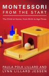 Montessori from the Start by Paula Polk Lillard