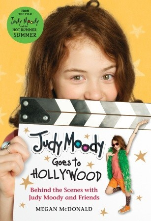 Judy Moody Goes to Hollywood by Megan McDonald