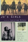 Jo's Girls: Tomboy Tales of High Adventure, True Grit, and Real Life