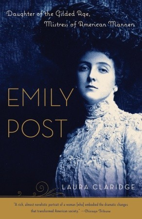 Emily Post: Daughter of the Gilded Age, Mistress of American Manners