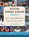 Digital Family Album Basics: Tools for Making Digital Memories