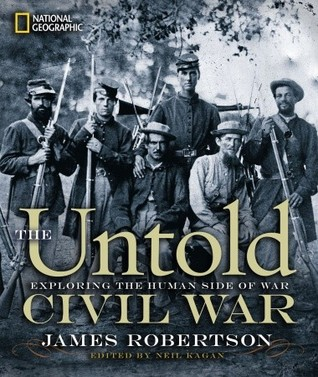 The Untold Civil War: Little-Known Stories From the War Between the States
