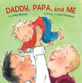 Daddy, Papa, and Me by Lesléa Newman