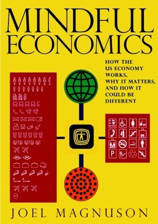 Mindful Economics by Joel C. Magnuson
