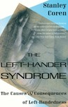The Left-Hander Syndrome: The Causes and Consequences of Left-Handedness