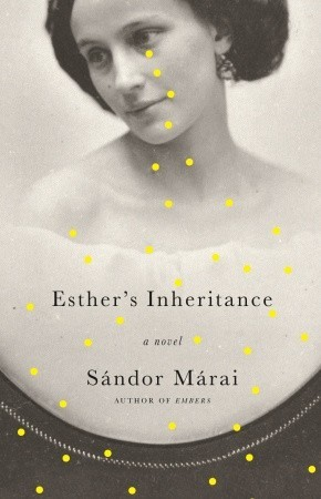 Esther's Inheritance by Sándor Márai