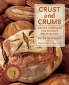 Crust and Crumb by Peter Reinhart