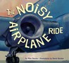 The Noisy Airplane Ride