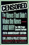 Censored: The News That Didn't Make the News-And Why : The 1996 Project Censored Yearbook (Censored)